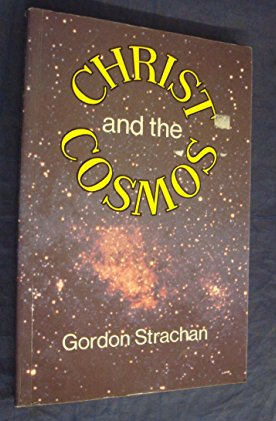 Christ And The Cosmos by Gordon Strachan